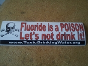 Fluoride is Poison Bumper Sticker
